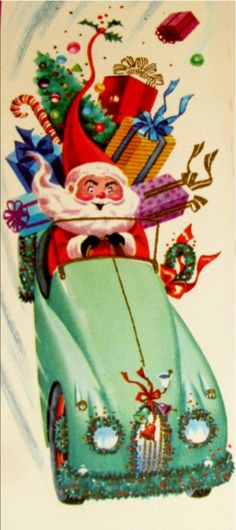 Vintage Christmas mid-century modern crazy Santa driving turquoise car with pres. Vintage Christmas Images, Old Christmas, Old Fashioned Christmas, Retro Christmas, Vintage Holiday, Christmas Pictures, Christmas Greetings, Christmas Holidays, Father Christmas