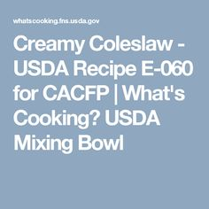 Usda recipes for child care alphabetical child care meals creamy coleslaw usda recipe e 060 for cacfp whats cooking usda mixing bowl forumfinder Images