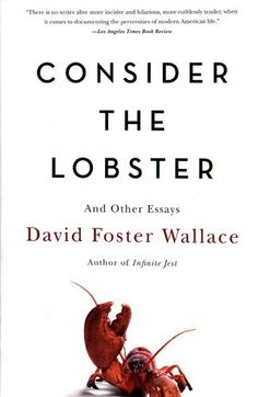 Consider the Lobster by David Foster Wallace