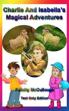 #Charlie And #Isabella's Magical Adventures by Felicity McCullough | KOBO9781781650158 #magic #FelicityMcCulloiugh