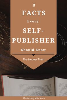 Learn 8 facts that every self-publisher should know. The honest truth about indie publishing.