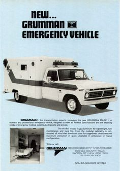 Grumman Mark I Emergency Vehicle 1976 Ad Picture Vintage Advertisements, Vintage Ads, Vintage Posters, Police Cars, Police Vehicles, Firefighter Paramedic, Emergency Equipment, Fire Equipment, Urgent Care