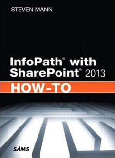 Infopath With Sharepoint 2013 How-To PDF