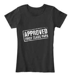 Approved First Class Papa Black T-Shirt Front