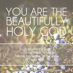 God is beautifully holy.
