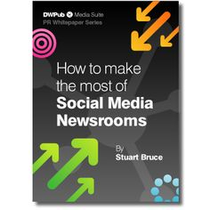 How to make the most of Social Media Newsrooms.
