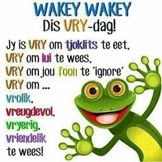 vrydag afrikaans funny * vrydag afrikaans lekker - vrydag afrikaans - vrydag afrikaans funny - vrydag afrikaans christelik - vrydag afrikaans quotes - vrydag afrikaans dis - vrydag afrikaans more is Daily Quotes, Great Quotes, Funny Quotes, Inspirational Quotes, Qoutes, Motivational, Good Morning Greetings, Good Morning Wishes, Lekker Dag