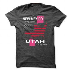 NEW MEXICO IS MY HOME UTAH IS MY LOVE - #diy tee #tshirt quilt. BUY NOW => https://www.sunfrog.com/LifeStyle/NEW-MEXICO_UTAH-DarkGrey-Guys.html?68278