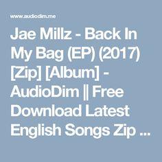 Jae Millz - Back In My Bag (EP) (2017) [Zip] [Album] - AudioDim || Free Download Latest English Songs Zip Album