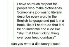 I would definitely buy this sarcastic dictionary