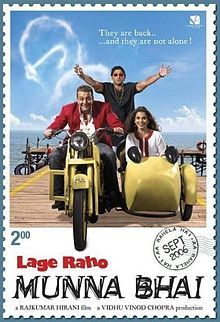 Lage Raho Munna Bhai, is a 2006 Indian comedy film directed by Rajkumar Hirani and produced by Vidhu Vinod Chopra. It is the second film in the popular Munna Bhai series of Bollywood. Munna Bhai, a Mumbai (Bombay) underworld don, who begins to see the spirit of Mahatma Gandhi.