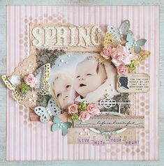 #papercraft #scrapbook #layout.  'SPRING' by Karola Witczak / beautiful...other beautiful layouts and such on her blog