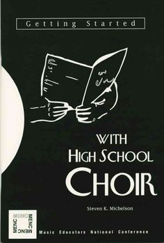 Getting Started With High School Choir: With the High School Choir