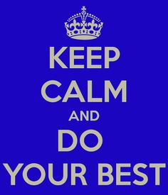 Just do your best.