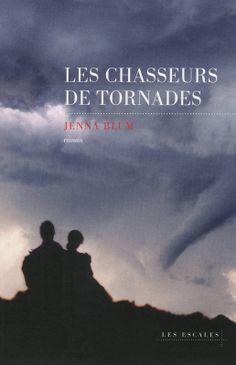 Les chasseurs de tornades de Jenna Blum, Les Escales (24/08/2012)