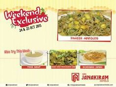 Try this weekend ( Oct 24 and Oct 25 ) #peassoup, #schezwandosai, #Babycornmanchuriandryand spicy #paneernoodles at our sri janakiram hotels.