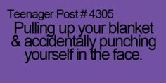 Teenager post do it all the time
