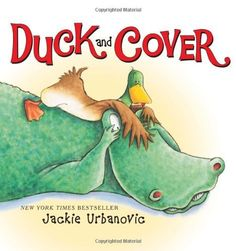 Duck and Cover by Jackie Urbanovic, http://www.amazon.com/dp/0061214442/ref=cm_sw_r_pi_dp_g2-Sqb0A1JEY5