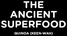 The Ancient SuperFood!