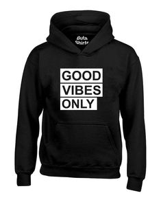 Good vibes only Positive Vibes Unisex Hoodie