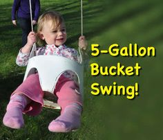 How to make a toddler swing from a 5 gallon bucket.  I just happen to have a bucket that leaks.  Is this in its future?