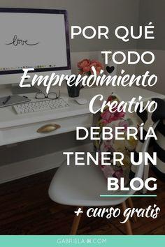 Por qué todo emprendimiento creativo debería tener un blog + BONUS: Curso Gratis