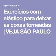 Exercícios com elástico para deixar as coxas torneadas | VEJA SÃO PAULO