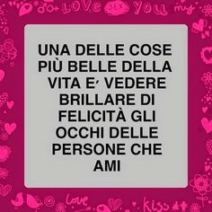 one of the most beautiful things in life is to see the eyes of the people you love shine with happiness Italian To English, Love Moon, Italian Quotes, Feelings Words, Life Rules, Learning Italian, Zodiac Quotes, Good Thoughts, True Words