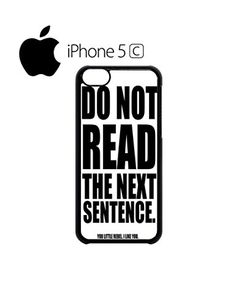 Do Not Read The Next Sentence Rebel Quote Cool Funny Hipster Swag Mobile Phone Case Back Cover for iPhone 5&5s White