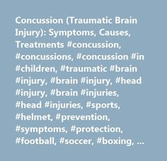 Concussion (Traumatic Brain Injury): Symptoms, Causes, Treatments #concussion, #concussions, #concussion #in #children, #traumatic #brain #injury, #brain #injury, #head #injury, #brain #injuries, #head #injuries, #sports, #helmet, #prevention, #symptoms, #protection, #football, #soccer, #boxing, #athletes…