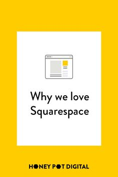 Why We Love Squarespace — Honey Pot Digital Minimal Website Design, Marketing Articles, User Experience, First Step, Our Love, Honey, Platform, Eye, How To Plan