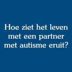 Hoe ziet het leven met een partner met autisme eruit? Broken Relationships, Aspergers, Adhd, Coaching, Anton, Health, Education, Honey, Fibromyalgia