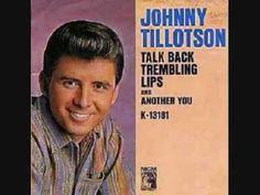 Johnny Tillotson - Talk Back Trembling Lips (1963)  Love this song