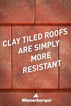 Clay tiled roofs are simply more resistant. Clay Tiles, Facade, Brick, Clay Roof Tiles, Bricks, Facades