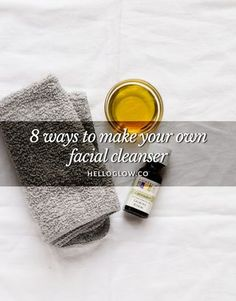 8 Ways to Make Your Own Facial Cleanser   Hello Glow   Bloglovin'