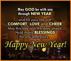 Christian Happy New Year - May God be with you through New Year and fill your life with ........