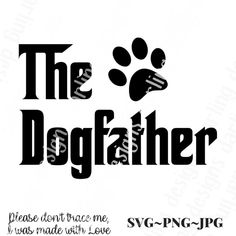 The Dogfather svg Dog dad svg Dog father svg Father's Day Fathers Day Images, Fathers Day Quotes, Fathers Day Crafts, Silhouette Files, Silhouette Cameo, Dog Crafts, Daycare Crafts, Dog Daycare, The Dog Father
