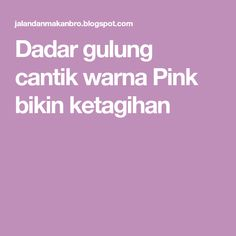 Dadar gulung cantik warna Pink bikin ketagihan