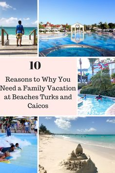 e7da8d841e386d 10 Reasons why you need a family vacation at Beaches Resorts