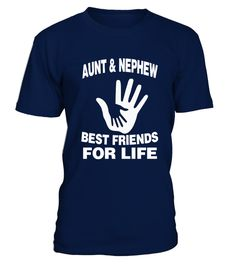# AUNT AND NEPHEW BEST FRIENDS FOR LIFE .         Tags:Father, mother, father's day, mother's day, mom, dad, daddy, papa,pa, kids, child, daughter, son, woman, uncle, niece, aunt, family, brother, sister, nana, grandmother,mama, grandpa, nephew.TIP: If you buy 2 or more (hint: make a gift for someone or team up) you'll save quite a lot on shipping.  Other samples:#Countries;#March for Science;#Queens; #Best Friends For Life;#Father;#NaNaSee more Family Thing: More…