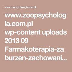 www.zoopsychologia.com.pl wp-content uploads 2013 09 Farmakoterapia-zaburzen-zachowania-u-psow-i-kotow.pdf