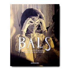 Shop the BALS Assouline Hardcover Book and other Designer Books at Kathy Kuo Home Old Paris, Old London, Cecil Beaton, Assouline, High Society, Classic Elegance, Historian, Writing A Book, Vanity Fair