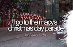 and the Thanksgiving Day parade. I hear it's even more awesome to visit the day before to see them all half blown up! Bucket List Before I Die, Thanksgiving Day Parade, One Day I Will, Life List, Lets Do It, Adventure Is Out There, So Little Time, Along The Way, I Am Awesome