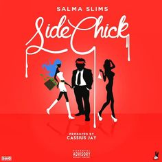 Salma Slims - SideChick (prod by Cassius Jay) Clean/Dirty #newmusic