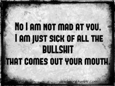 People who think you believe their lies when the truth is, you knew they were bullshitters all along. You just finally got bored and sick of the shit. #bullshit #fakes #Backstabbers #liars #quotes
