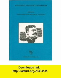 Maupassant Conteur Et Romancier Conference Papers (English and French Edition) (9780907310266) Christopher Lloyd, Robert Lethbridge , ISBN-10: 0907310265  , ISBN-13: 978-0907310266 ,  , tutorials , pdf , ebook , torrent , downloads , rapidshare , filesonic , hotfile , megaupload , fileserve