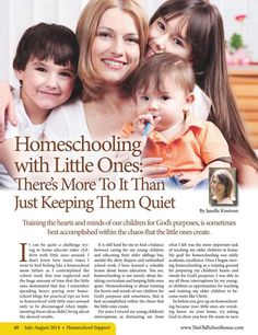 Homeschooling with Little Ones: There's More To It Than Just Keeping Them Quiet – By Janelle Knutson http://www.thehomeschoolmagazine-digital.com/thehomeschoolmagazine/2014x4/#pg43  The Old Schoolhouse Magazine - July/August 2014 - Page 40-41