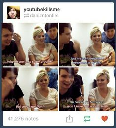 Louise and Dan and Phil