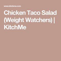 Chicken Taco Salad (Weight Watchers)   KitchMe