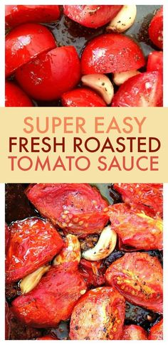 Tomato Recipes Roasted Tomato Sauce - Super easy and the best sauce ever using garden tomatoes! - This roasted tomato sauce is perfect with fresh tomatoes from your garden. It is so delicious you won't buy jar sauce again and best of all it's easy! Oven Roasted Tomatoes, Roasted Tomato Sauce, Fresh Tomatoe Sauce, Pasta Sauce With Fresh Tomatoes, Roasting Tomatoes For Sauce, Simple Tomato Pasta Sauce, Whole 30 Tomato Sauce, Italian Tomato Sauce, Marinated Tomatoes